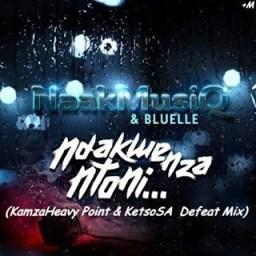 Naakmusiq - Ndakwenza Ntoni  (KamzaHeavy Point & KetsoSA Defeat Mix) Ft.  Bluelle